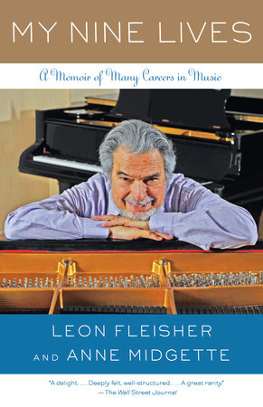 My Nine Lives by Anne Midgette and Leon Fleisher