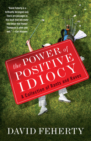 The Power of Positive Idiocy by