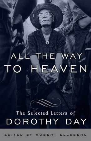All the Way to Heaven by Dorothy Day