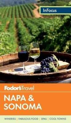 Fodor's In Focus Napa & Sonoma by Fodor's