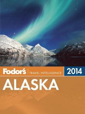 Fodor's Alaska 2014