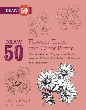 Draw 50 Flowers, Trees, and Other Plants by