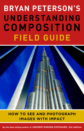 Bryan Peterson's Understanding Composition Field Guide by