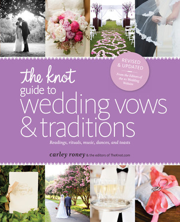 The Knot Guide to Wedding Vows and Traditions [Revised Edition] by