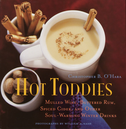 Hot Toddies by Christopher O'hara and William A. Nash