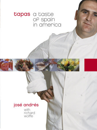 Tapas by Jose Andres and Richard Wolffe
