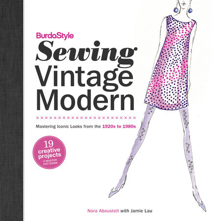 BurdaStyle Sewing Vintage Modern by Nora Abousteit and Jamie Lau