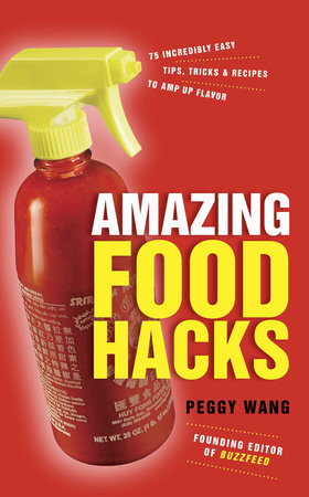 Amazing Food Hacks by Peggy Wang