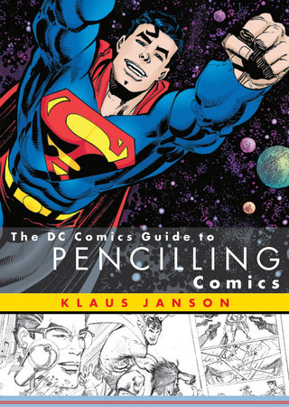 The DC Comics Guide to Pencilling Comics by