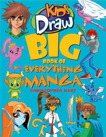 Kids Draw Big Book of Everything Manga by