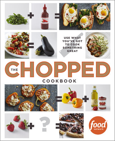 The Chopped Cookbook by Food Network Kitchen