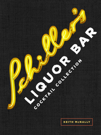 Schiller's Liquor Bar Cocktail Collection by Keith McNally