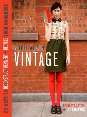 Born-Again Vintage by Bridgett Artise and Jen Karetnick