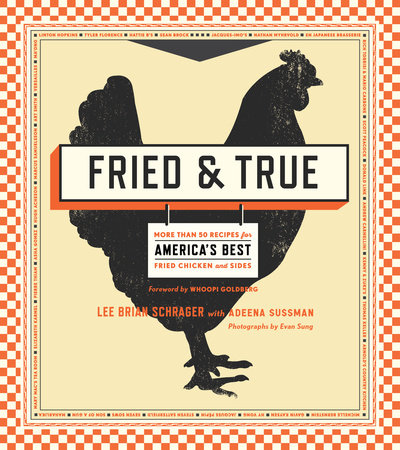 Fried & True by Adeena Sussman and Lee Brian Schrager