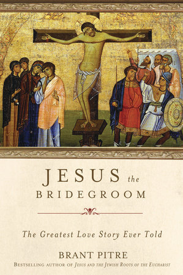 Jesus the Bridegroom by