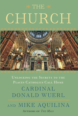The Church by Cardinal Donald Wuerl and Mike Aquilina
