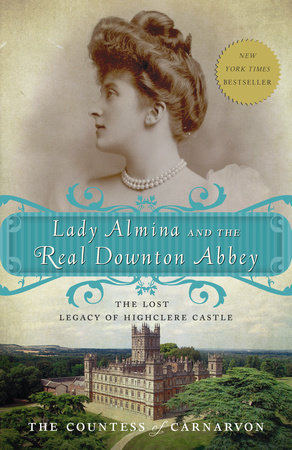 Lady Almina and the Real Downton Abbey by