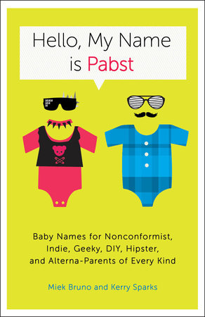 Hello, My Name Is Pabst by Kerry Sparks and Miek Bruno
