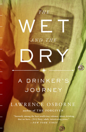 The Wet and the Dry by Lawrence Osborne