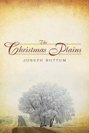 The Christmas Plains by Joseph Bottum