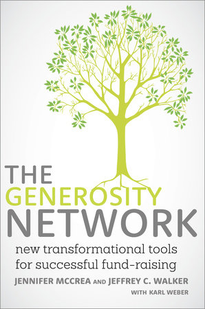 The Generosity Network by Jeffrey C. Walker, Jennifer McCrea and Karl Weber