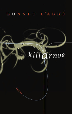 Killarnoe by Sonnet L'Abbe
