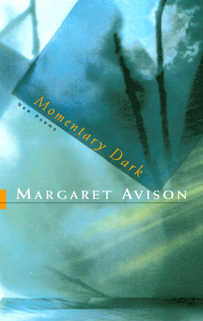 Momentary Dark by Margaret Avison