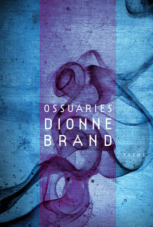 Ossuaries by Dionne Brand