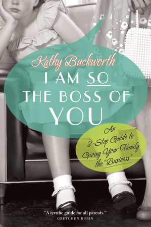 I Am So the Boss of You by Kathy Buckworth