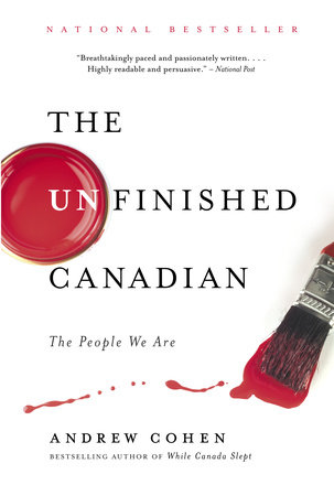 The Unfinished Canadian by