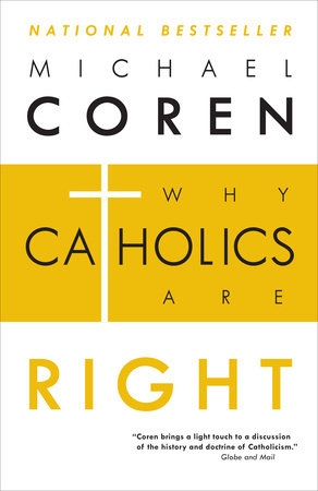 Why Catholics Are Right by