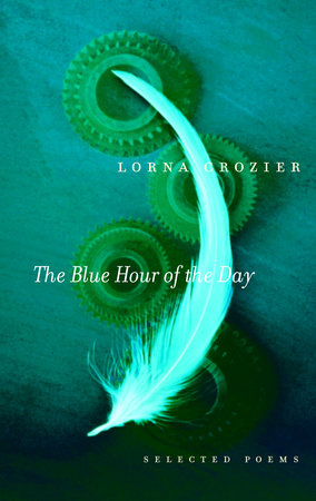 The Blue Hour of the Day by Lorna Crozier