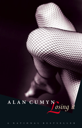 Losing It by Alan Cumyn