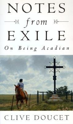 Notes From Exile by Clive Doucet