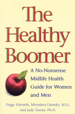 The Healthy Boomer by Peggy Edwards, Miroslava Lhotsky and Judy Turner