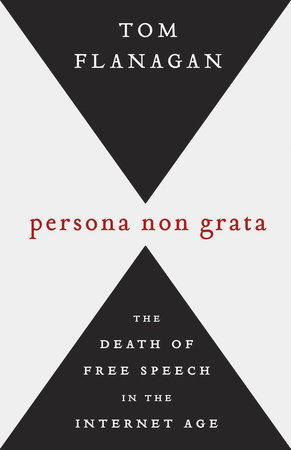 Persona Non Grata by Tom Flanagan