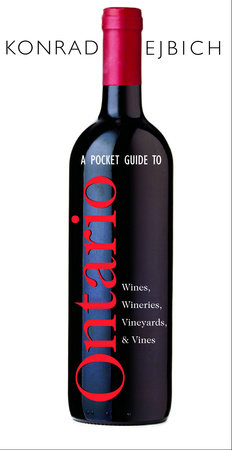 A Pocket Guide to Ontario Wines, Wineries, Vineyards, & Vines by