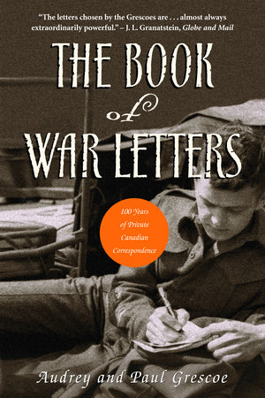 The Book of War Letters by Paul Grescoe and Audrey Grescoe