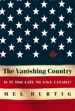 The Vanishing Country by Mel Hurtig