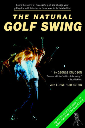 Natural Golf Swing by George Knudson and Lorne Rubenstein