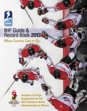 IIHF 2013 Guide and Record Book by IIHF (Int'l Ice Hockey Federation)