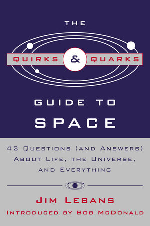 The Quirks & Quarks Guide to Space by