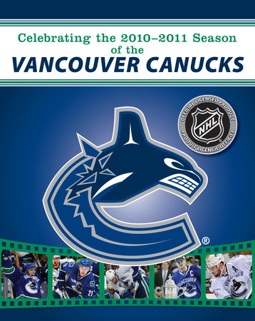 Celebrating the 2010-2011 Season of the Vancouver Canucks by NHL