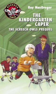 The Kindergarten Caper by Roy MacGregor