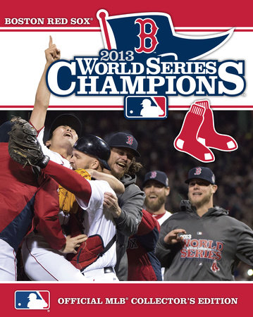 2013 World Series Champions: Boston Red Sox by