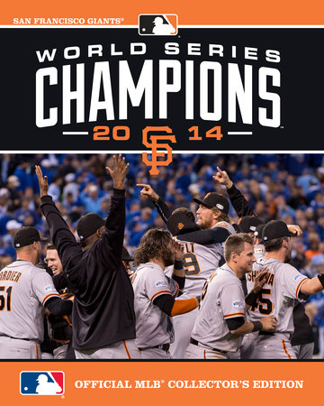 2014 World Series Champions: San Francisco Giants by Major League Baseball