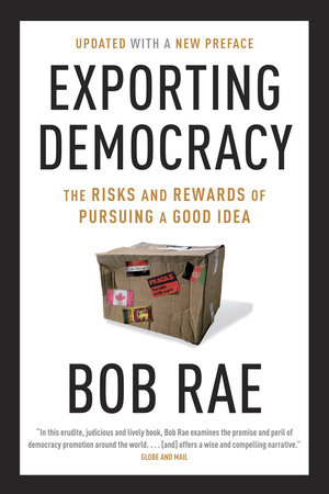 Exporting Democracy by Bob Rae