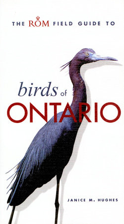 The ROM Field Guide to Birds of Ontario by
