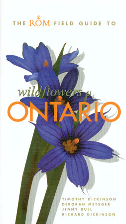 The ROM Field Guide to Wildflowers of Ontario by