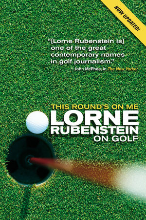 This Round's On Me by Lorne Rubenstein